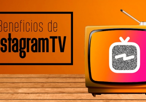BENEFICIOS DE INSTAGRAN TV