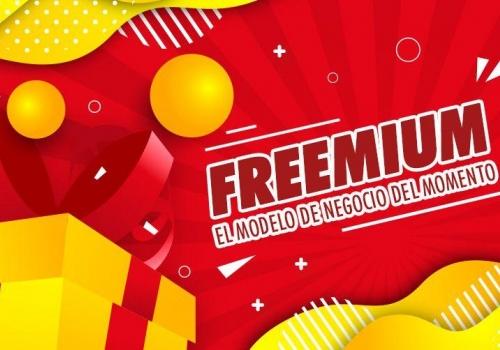 FREEMIUM, EL MODELO DE NEGOCIO DEL MOMENTO
